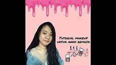 Tutorial Makeup Simple Untuk Remaja 2020