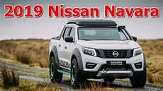 2019 Nissan Navara Changes Interior And Exterior