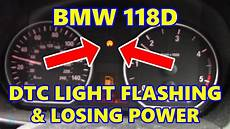 Bmw 118d Dtc Light On Losing Power