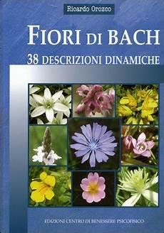 38 fiori di bach fiori di bach 38 descrizioni dinamiche ricardo orozco