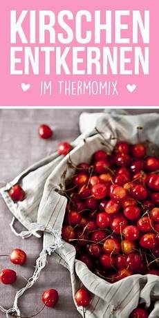 Kirschen Entkernen Im Thermomix So Einfach Geht 180 S