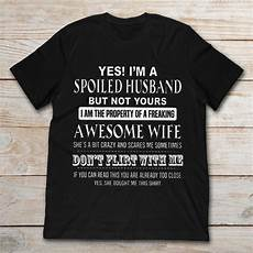yes i m a spoiled husband but not yours i am the property