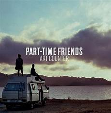 part time friends counter lyrics genius lyrics
