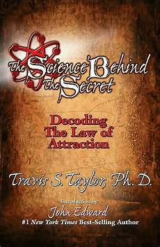 the science behind the secret decoding the law of attraction by travis paperback