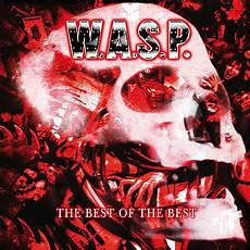 best cover w a s p the best of the best cd compilation discogs