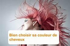 Choisir Sa Couleur De Cheveux Astuces Pratiques