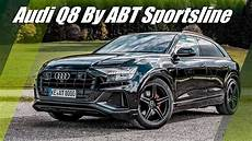 World S Tuned Audi Q8 2019 From Abt Sportsline