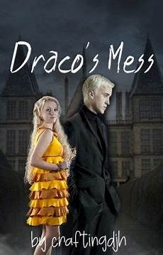 draco s mess harry potter fanfiction a druna fanfiction