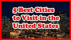 5 best cities to visit in the united states usa us travel guide youtube