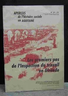 Les Premiers Pas De L Inspection Du Travail En Gironde By