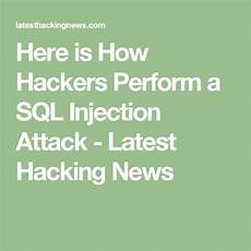 here is how hackers perform a sql injection attack sql injection microsoft sql server sql