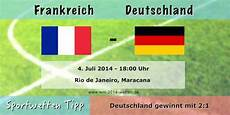 Wm Wett Tipp Frankreich Deutschland 4 7 Viertelfinale