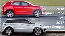 jaguar e pace vs land rover evoque 2018 jaguar e pace vs 2017 range rover evoque technical