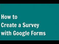 how to create a survey with forms docs youtube