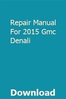 download car manuals pdf free 2008 gmc sierra 1500 free book repair manuals repair manual for 2015 gmc denali gmc denali 2015 gmc denali gmc sierra denali