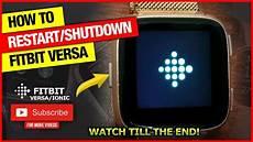fitbit versa how to shutdown restart youtube