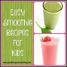 smoothie rezepte einfach easy smoothie recipes for goodness gracious living