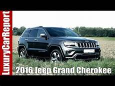 2016 jeep grand 2016 jeep grand overland diesel review and test