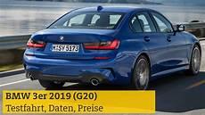Bmw 3er 2019 G20 Testfahrt Technische Daten Preise