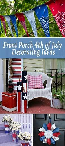 Decorating Ideas For July Fourth by Front Porch Outdoor 4th Of July Decorating Ideas