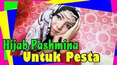 Tutorial Pashmina Untuk Pesta Pernikahan By Revi