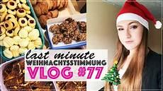 vlog 77 last minute weihnachten kekse backen co