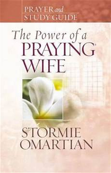 power of a praying wife prayers pdf the power of a praying wife prayer and study guide by stormie omartian 9780736919845