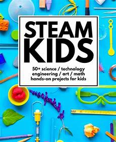 52 hands on activities for the every week of the year 52 weeks of steam activities for kids
