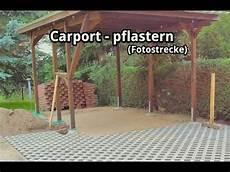 carport bau pflastern der stellfl 228 che und zufahrt