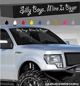 Details About Silly BoysMine Is Bigger Windshield Decal