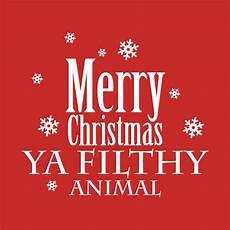 check out this awesome merry christmas ya filthy animal design teepubli funny christmas