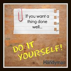 do it yourself wohnen handyman humor quot if you want a thing done well do it