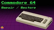 commodore 64 repair restoration youtube