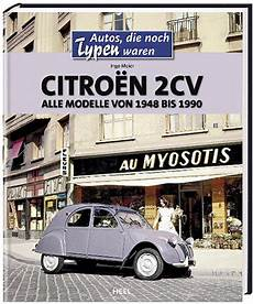 citroen alle modelle citro 235 n 2cv alle modelle 1948 bis 1990 autos die i