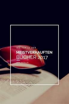 bücher bestseller 2017 die meistverkauften b 252 cher 2017 bestseller belletristik