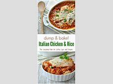Dump and Bake Italian Chicken and Rice   Recipe   My