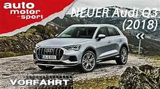 Neu Audi Q3 2018 Der Bessere Tiguan Vorfahrt Review