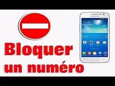 Bloquer Un Num 233 Ro De T 233 L 233 Phone Sur Samsung Android