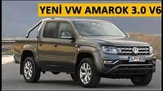 Yeni Vw Amarok V6 2016 Test S 252 R 252 ş 252 Yorum Inceleme