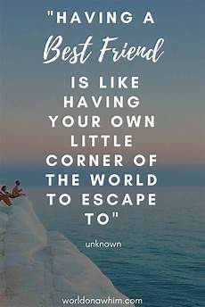best quotations on friendship 25 most inspiring quotes for travel with friends world