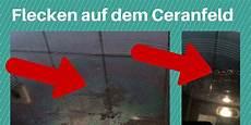 Flecken Auf Ceranfeld Gehen Nicht Weg - ceranfeld reinigen beste tipps tricks ceranfeld