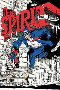 will eisner s the spirit magic in storytelling in it s purest form what cha reading