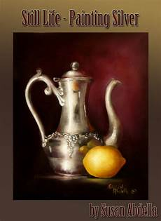 how to paint a reflective silver surface in still life painting