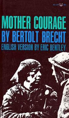 courageous mothering what every mom mother courage by bertolt brecht mother courage book