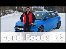 ford focus rs 2016 testfahrt im schnee test