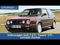 golf 2 gti volkswagen golf 2 gti quot l autre quot gti conseils d achat