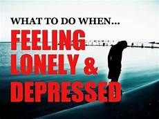 bin ich depressiv what to do when feeling lonely and depressed