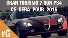 Gran Turismo 7 Sur Ps4 Date De Sortie En 2016