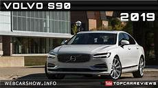 2019 volvo s90 review rendered price specs release date