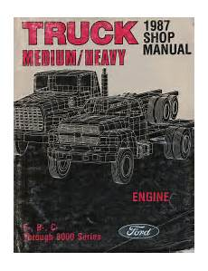 service manuals schematics 1986 ford f series engine control 1987 ford medium heavy truck shop manual engine